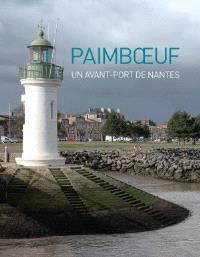 Paimboeuf : un avant-port de Nantes