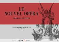 Le nouvel Opéra Garnier 1875