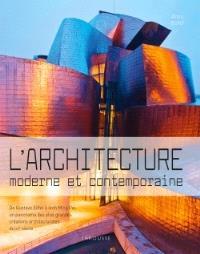 L'architecture moderne et contemporaine : de Gustave Eiffel à Ieoh Ming Pei, un panorama des plus grandes créations architecturales du XXe siècle