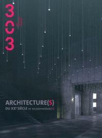 Trois cent trois-Arts, recherches et créations. n° 111, Architecture(s) du XXe siècle et reconversion(s)