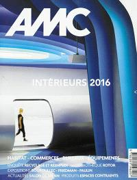 AMC, le moniteur architecture. n° 252, Intérieurs 2016