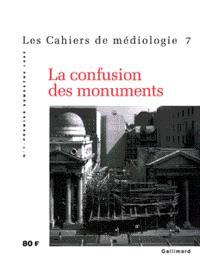 Cahiers de médiologie (Les). n° 9, La confusion des monuments