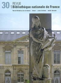 Revue de la Bibliothèque nationale de France. n° 30, Rue de Richelieu, hier et demain