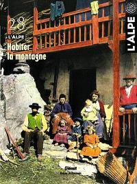 Alpe (L'). n° 28, Habiter la pente
