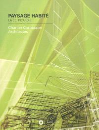 Un paysage habité : la chambre de commerce et d'industrie Picardie : Chartier-Corbasson Architectes