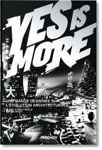 Yes is more : une bande dessinée sur l'évolution architecturale