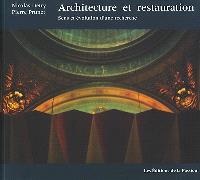 Architecture et restauration : sens et évolution d'une recherche
