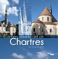 Clochers dans le ciel de Chartres : hier et aujourd'hui