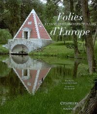 Folies et fantaisies architecturales d'Europe
