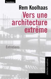 Vers une architecture extrême : entretiens