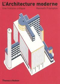 L'architecture moderne : une histoire critique