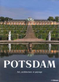 Potsdam : art, architecture et paysage = Potsdam : Kunst, Architektur und Landschaft = Potsdam : art, architecture and landscape