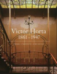 Victor Horta, 1861-1947 : l'homme, l'architecte, l'Art nouveau