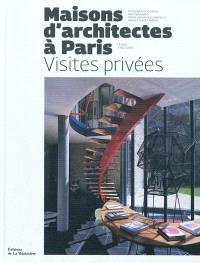 Maisons d'architectes à Paris : visites privées : de 1920 à nos jours