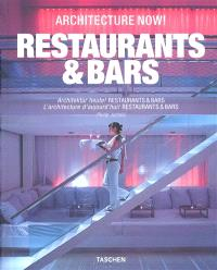 Architecture now ! : restaurants & bars = Architektur heute ! : restaurants & bars = L'architecture aujourd'hui ! : restaurants & bars