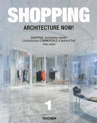 Shopping architecture now ! = Shopping : architektur heute ! = L'architecture commerciale d'aujourd'hui !. Volume 1