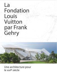 La Fondation Louis Vuitton par Frank Gehry : une architecture pour le XXIe siècle