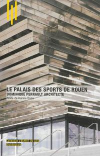 Le Palais des sports de Rouen : Dominique Perrault architecte