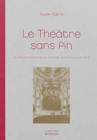 Le théâtre sans fin : la transformation du théâtre historique de Sète