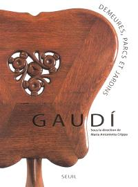 Gaudi : demeures, parcs et jardins