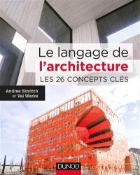 Le langage de l'architecture : les 26 concepts clés