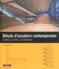Détails d'escaliers contemporains : plans, coupes, élévations
