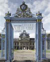 L'art de la guerre : l'Ecole militaire à Paris