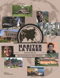 Habiter la terre : des maisons et des hommes