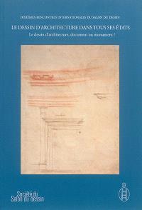 Le dessin d'architecture dans tous ses états. Volume 2, Le dessin d'architecture, document ou monument ?