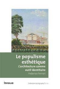 Le populisme esthétique : l'architecture comme outil identitaire