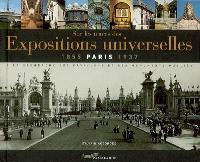 Sur les traces des expositions universelles : Paris, 1855-1937 : à la recherche des pavillons et des monuments oubliés