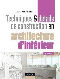 Techniques & détails de construction en architecture d'intérieur