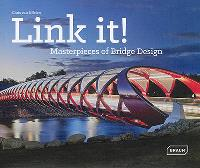 Link it ! : masterpieces of bridge design