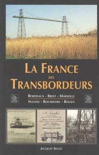 La France des transbordeurs : Bordeaux, Brest, Marseille, Nantes, Rochefort, Rouen