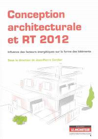 Conception architecturale et RT 2012 : influence des facteurs énergétiques sur la forme des bâtiments