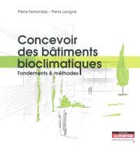 Concevoir des bâtiments bioclimatiques : fondements & méthodes
