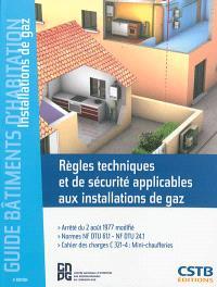 Installations de gaz : règles techniques et de sécurité applicables aux installations de gaz