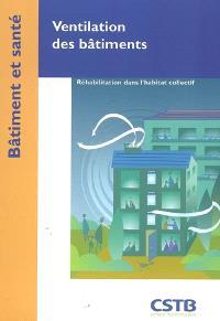Ventilation des bâtiments : réhabilitation dans l'habitat collectif
