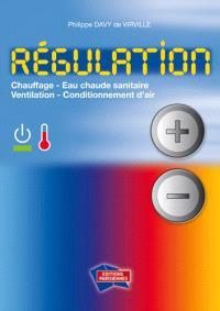 Régulation : chauffage, ventilation, conditionnement d'air, eau chaude sanitaire, gestion technique centralisée