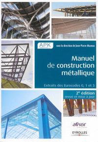 Manuel de construction métallique : extraits des Eurocodes 0, 1 et 3