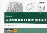 La construction en béton cellulaire : conception et mise en oeuvre