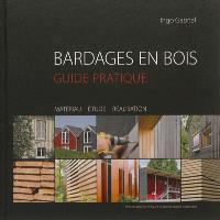 Bardages en bois : guide pratique : matériau, étude, réalisation
