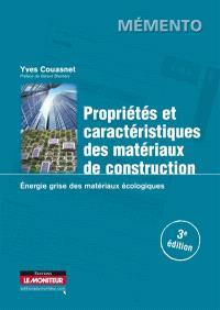 Propriétés et caractéristiques des matériaux de construction : énergie grise des matériaux écologiques durables