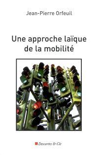 Une approche laïque de la mobilité