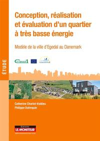 Conception, réalisation et évaluation d'un quartier à très basse énergie : modèle de la ville d'Egedal au Danemark