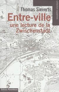 Entre-ville : une lecture de la Zwischebstadt