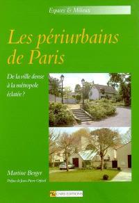 Les périurbains de Paris : de la ville dense à la métropole éclatée ?