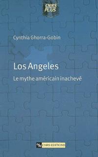 Los Angeles, le mythe américain inachevé
