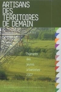 Artisans des territoires de demain : palmarès des Jeunes urbanistes 2007