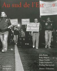 Au sud de l'Est : les cultures des Balkans. n° 9, Urbanisme : une modernité malheureuse